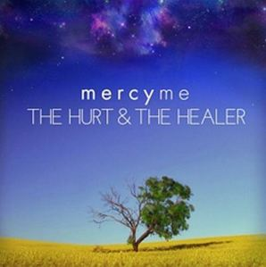MercyMe_-_The_Hurt_And_The_Healer