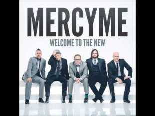 mercy me welcome to new